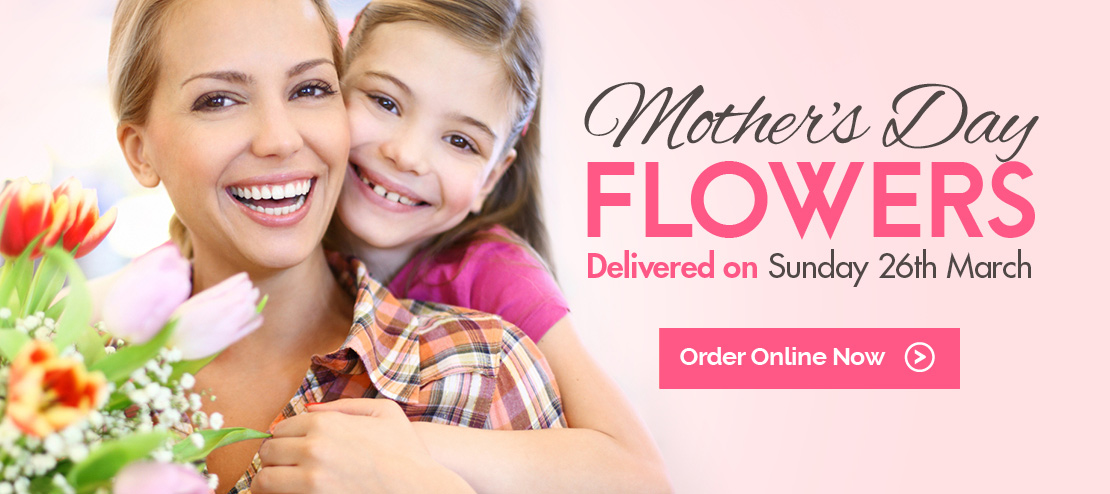 Mother's Day Flowers Delivered on Sunday 26th March