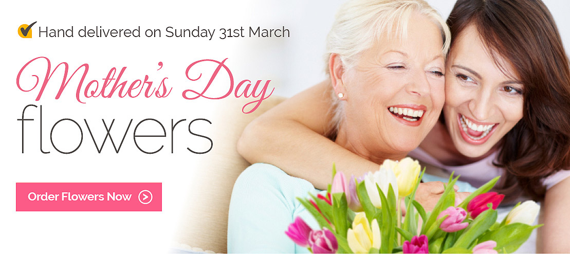 Mother's Day Flowers delivered Sunday 31st March